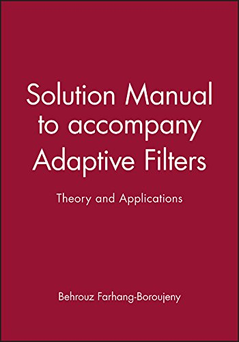 9780471987888: Solution Manual to Accompany Adaptive Filters: Theory and Applications.