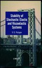Stability Of Stochastic Elastic And Viscoelastic Systems (Hb)