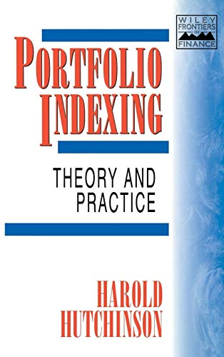 9780471988687: Portfolio Indexing: Theory and Practice (Frontiers in Finance Series)