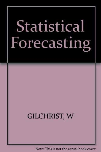 Statistical Forecasting: Warren Gilchrist