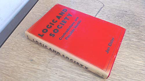 LOGIC AND SOCIETY: CONTRADICTIONS AND POSSIBLE WORLDS: Jon Elster
