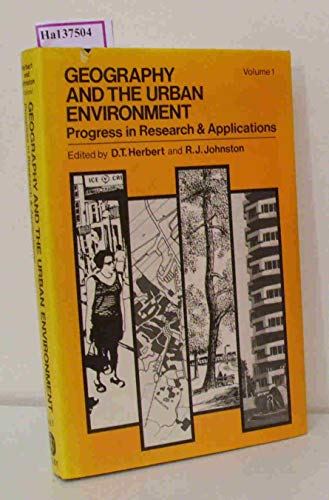 Geography and the Urban Environment. Progress in Research and Applications. Volume 1.: Herbert, D T...