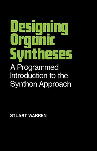 9780471996125: Designing Organic Syntheses: A Programmed Introduction to the Synthon Approach (Chemistry)