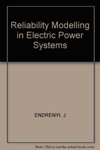 Reliability Modelling in Electric Power Systems: Endrenyi, J.