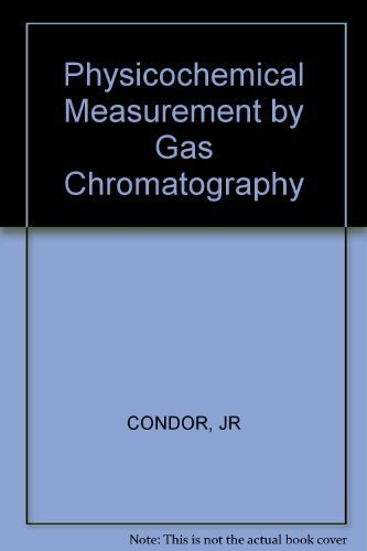 9780471996743: Physicochemical Measurement by Gas Chromatography