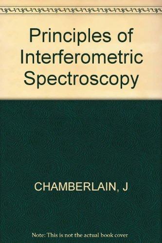 9780471997191: Principles of Interferometric Spectroscopy
