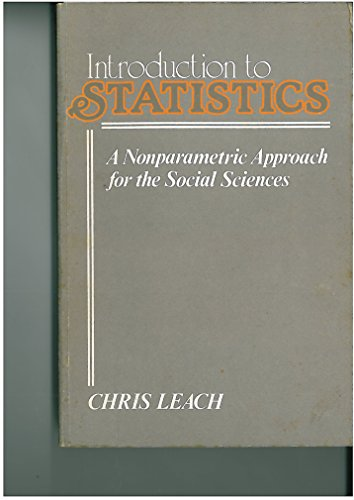 Introduction to Statistics: A Nonparametric Approach for the Social Sciences.: Leach, Chris