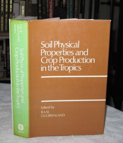 9780471997573: Soil Physical Properties and Crop Production in the Tropics