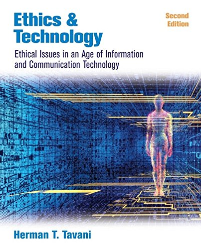 Ethics and Technology: Ethical Issues in an: Herman T. Tavani