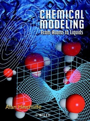 Chemical Modeling: From Atoms to Liquids: Hinchliffe, Alan