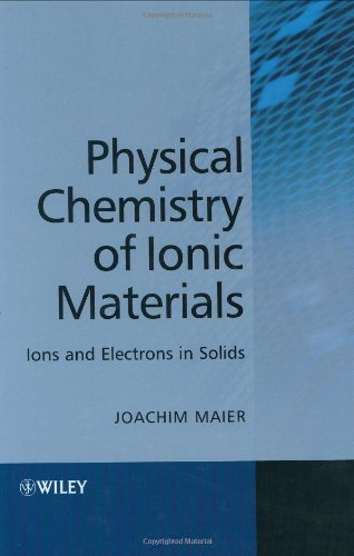 9780471999911: Physical Chemistry of Ionic Materials: Ions and Electrons in Solids