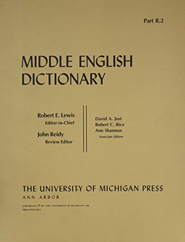 Middle English Dictionary Part R.2: Lewis, Robert E (Editor-in-Chief)