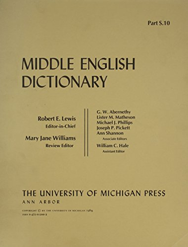 Middle English Dictionary Part S.10: Lewis, Robert E (Editor-in-Chief)