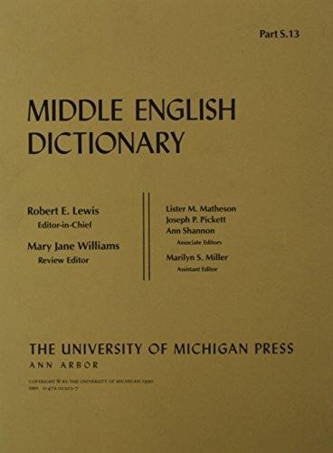 Middle English Dictionary Part S.13: Lewis, Robert E (Editor-in-Chief)