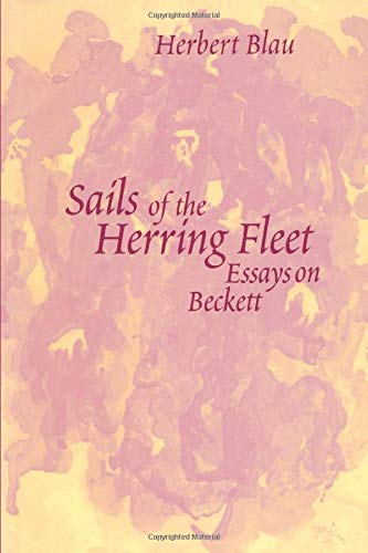 9780472030019: Sails of the Herring Fleet: Essays on Beckett (Theater: Theory/Text/Performance)