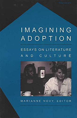 9780472030026: Imagining Adoption: Essays on Literature and Culture