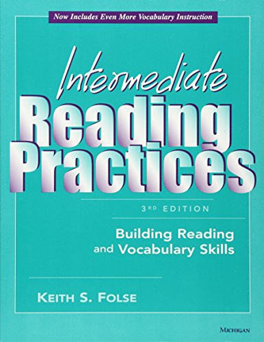 Intermediate Reading Practices, 3rd Edition: Building Reading and Vocabulary Skills: Keith S. Folse