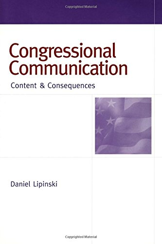 Congressional Communication - Content and Consequences: Lipinski, Daniel