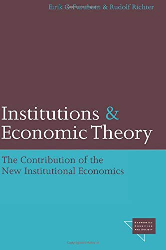 9780472030255: Institutions and Economic Theory: The Contribution of the New Institutional Economics (Economics, Cognition, And Society)
