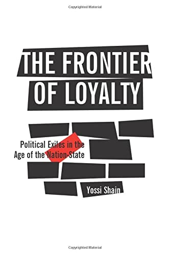 9780472030422: The Frontier of Loyalty: Political Exiles in the Age of the Nation-State