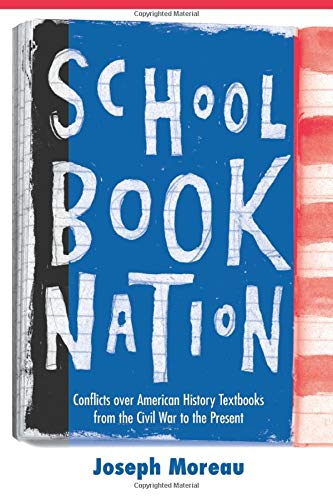 9780472030538: Schoolbook Nation: Conflicts over American History Textbooks from the Civil War to the Present