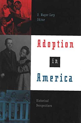 Adoption in America - Historical Perspectives: Carp, E. Wayne