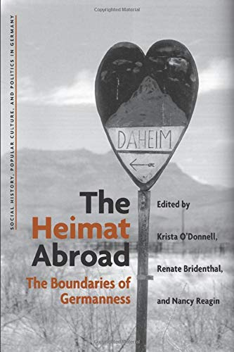 The Heimat Abroad - The Boundaries of Germanness: O'Donnell, K. Molly