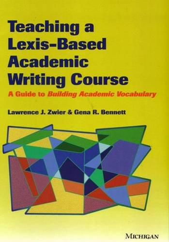 9780472031016: Teaching a Lexis-Based Academic Writing Course: A Guide to Building Academic Vocabulary