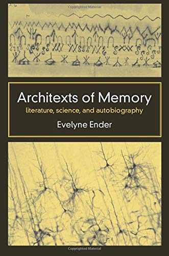 Architexts of Memory: Literature, Science, and Autobiography: Ender, Evelyne