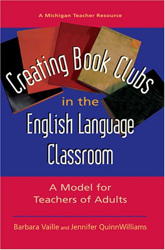 9780472031092: Creating Book Clubs in the English Language Classroom: A Model for Teachers of Adults (Michigan Teacher Resource)