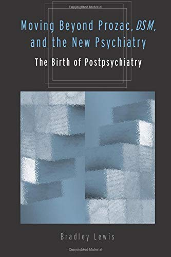 9780472031177: Moving Beyond Prozac, DSM, and the New Psychiatry: The Birth of Postpsychiatry (Corporealities: Discourses Of Disability)