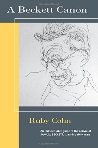 A Beckett Canon (Theater: Theory/Text/Performance): Cohn, Ruby
