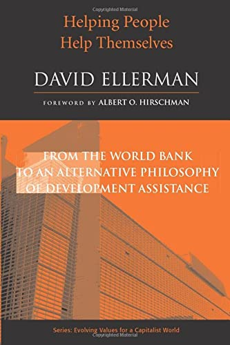 9780472031429: Helping People Help Themselves: From the World Bank to an Alternative Philosophy of Development Assistance (Evolving Values for a Capitalist World)