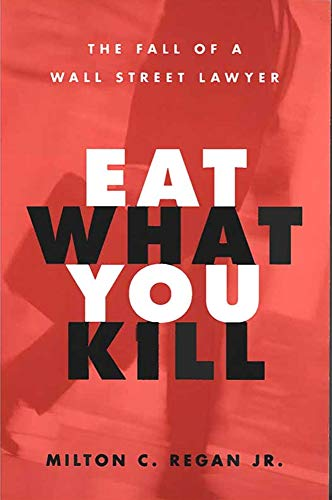 9780472031603: Eat What You Kill: The Fall of a Wall Street Lawyer