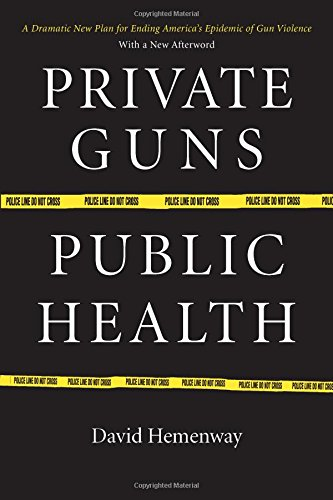 9780472031627: Private Guns, Public Health