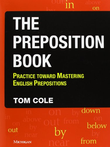 9780472031665: The Preposition Book: Practice Toward Mastering English Prepositions