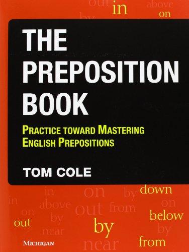 9780472031665: The Preposition Book: Practice Toward Mastering English Prepositions