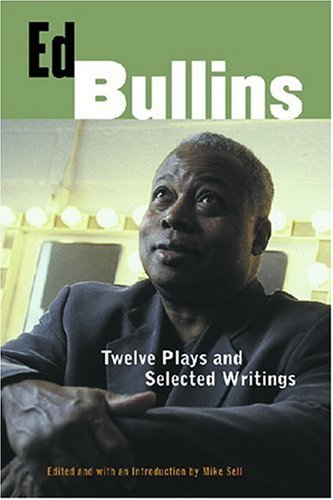 9780472031825: Ed Bullins: Twelve Plays and Selected Writings