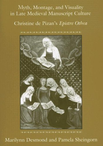 9780472031832: Myth, Montage, and Visuality in Late Medieval Manuscript Culture: Christine de Pizan's Epistre Othea