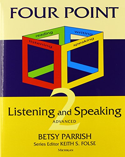 9780472031856: Four Point Listening and Speaking 2: Advanced English for Academic Purposes