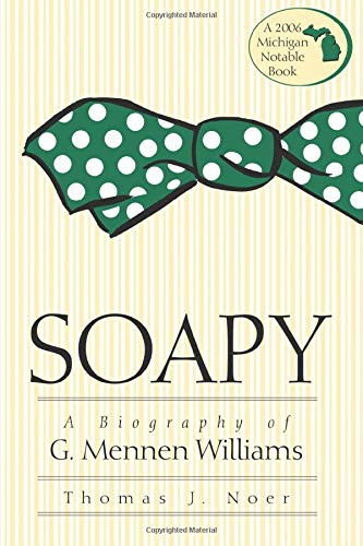 9780472031863: Soapy: A Biography of G. Mennen Williams