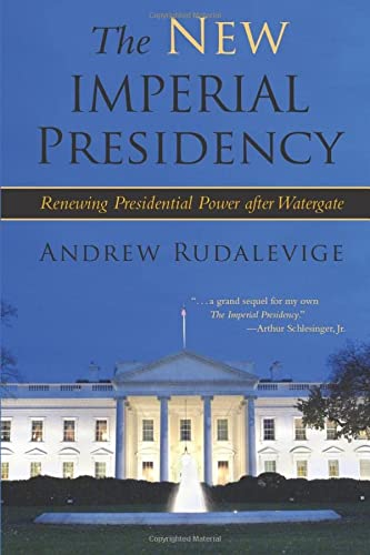9780472031924: The New Imperial Presidency: Renewing Presidential Power after Watergate (Contemporary Political And Social Issues)