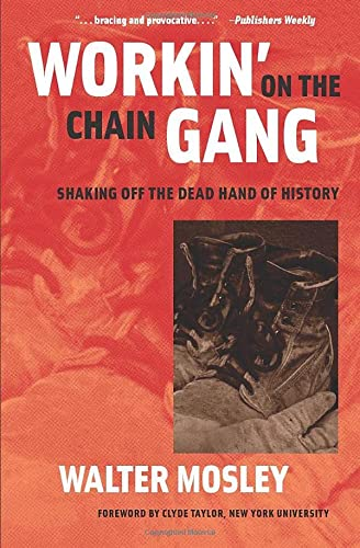 9780472031986: Workin' on the Chain Gang: Shaking Off the Dead Hand of History (Class : Culture)