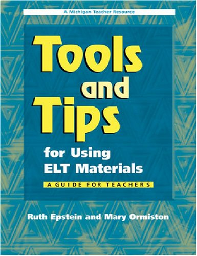 9780472032037: Tools and Tips for Using ELT Materials: A Guide for Teachers (Michigan Teacher Resource)