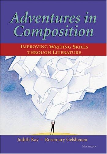 Adventures in Composition : Improving Writing Skills: Rosemary Gelshenen; Judith
