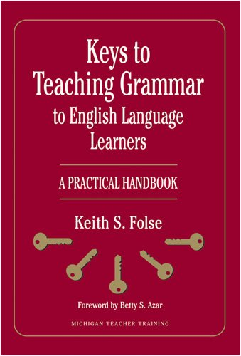 9780472032204: Keys to Teaching Grammar to English Language Learners: A Practical Handbook: Michigan Teacher Training (Michigan Teacher Training (Paperback))