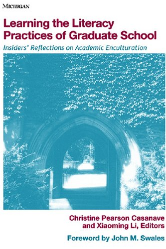 9780472032310: Learning the Literacy Practices of Graduate School: Insiders' Reflections on Academic Enculturation