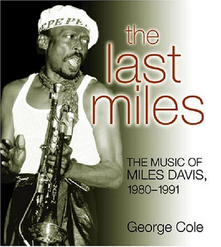9780472032600: The Last Miles: The Music of Miles Davis, 1980-1991 (Jazz Perspectives)