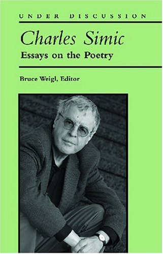 9780472032907: Charles Simic: Essays on the Poetry (Under Discussion)