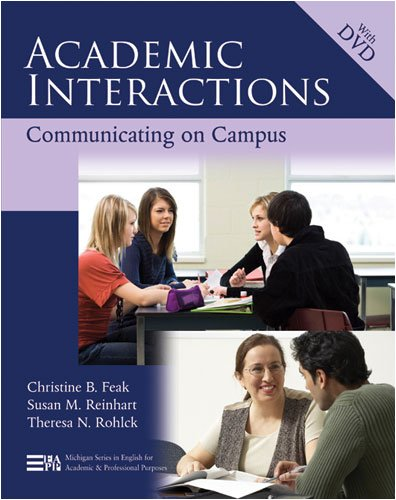 Academic Interactions: Communicating on Campus (Michigan Series: Feak, Christine; Reinhart,